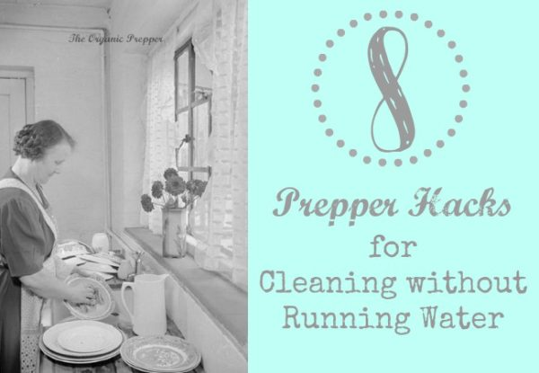 8 Prepper Hacks for Cleaning without Running Water e1481402377306 Prepping: Hacks for cleaning without running water