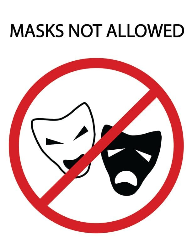 Masks Not Allowed 5+ Reasons to Take It Off! Masks are depriving you of oxygen