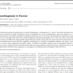 Cancer overdiagnosis Cancer overdiagnosis and why screening doesn't save lives