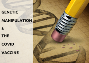genetic manipulation The covid vaccine No jab for me – and here are 35 reasons why